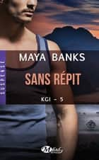 Sans répit ebook by Maya Banks,Jocelyne Bourbonnière