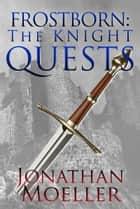 Frostborn: The Knight Quests ebook by