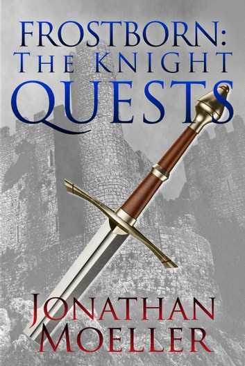 Frostborn: The Knight Quests ebook by Jonathan Moeller