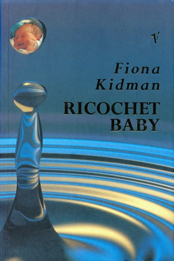 Ricochet Baby ebook by Fiona Kidman