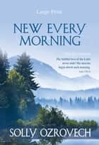 New Every Morning (eBook) ebook by Solly Ozrovech