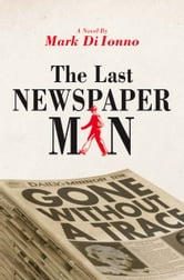 The Last Newspaperman ebook by Mark Di Ionno