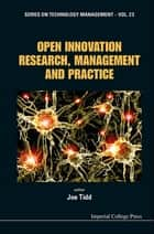 Open Innovation Research, Management and Practice ebook by Joe Tidd