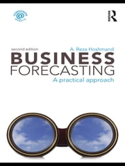Business Forecasting, Second Edition - A Practical Approach ebook by A. Reza Hoshmand
