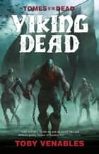Viking Dead ebook by Toby Venables