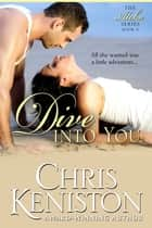 Dive Into You ebook by Chris Keniston