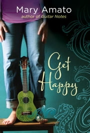 Get Happy ebook by Mary  Amato