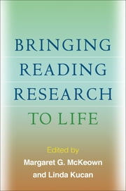 Bringing Reading Research to Life ebook by Margaret G. McKeown, Phd,Linda Kucan, PhD