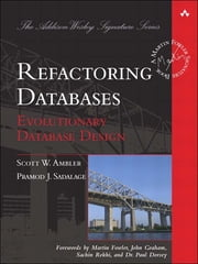 Refactoring Databases - Evolutionary Database Design ebook by Scott W. Ambler,Pramod J. Sadalage