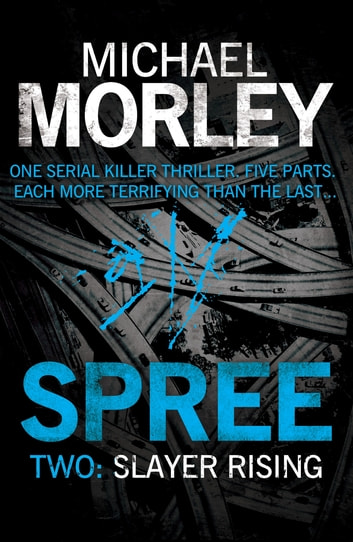Spree Part Two: Slayer Rising ebook by Michael Morley