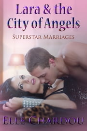 Lara & the City of Angels - Book I ebook by Elle Chardou