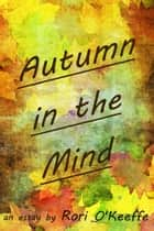 Autumn in the Mind ebook by Rori O'Keeffe