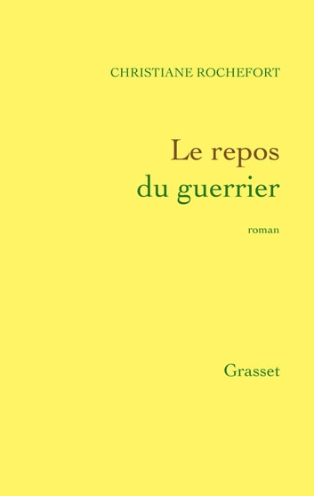 Le repos du guerrier ebook by Christiane Rochefort