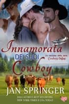 Innamorata Dei Suoi Cowboy - Cowboys Online, #3 ebook by Jan Springer