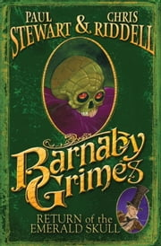 Barnaby Grimes: Return of the Emerald Skull ebook by Paul Stewart,Chris Riddell