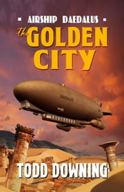 The Golden City ebook by Todd Downing
