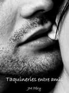 Taquineries entre amis ebook by JM Péry