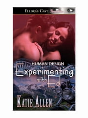 Experimenting with Ed (Human Design, Book One) ebook by Katie Allen