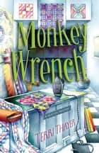 Monkey Wrench ebook by Terri Thayer