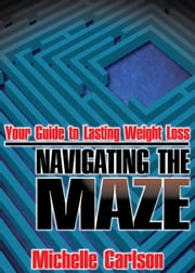 Your Guide to Lasting Weight Loss ebook by Michelle Carlson