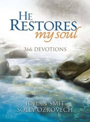 He Restores My Soul: 366 Devotions ebook by Ozrovech, Solly