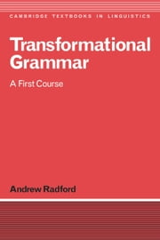 Transformational Grammar - A First Course ebook by Andrew Radford
