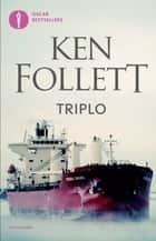 Triplo ebook by Ken Follett, Patrizia Aluffi