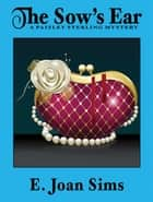 The Sow's Ear - A Paisley Sterling Mystery ebook by E. Joan Sims