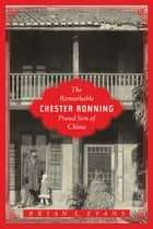 The Remarkable Chester Ronning ebook by Brian L. Evans, C.M., PhD.