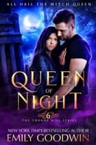 Queen of Night - The Thorne Hill Series, #6 ebook by Emily Goodwin