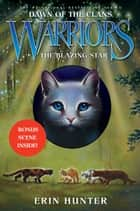 Warriors: Dawn of the Clans #4: The Blazing Star ebook by Erin Hunter,Wayne McLoughlin,Allen Douglas