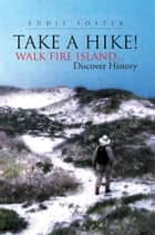 Take A Hike! ebook by Eddie Foster