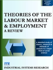 Theories of the Labour Market and Employment - A Review ebook by Lewis F. Abbott