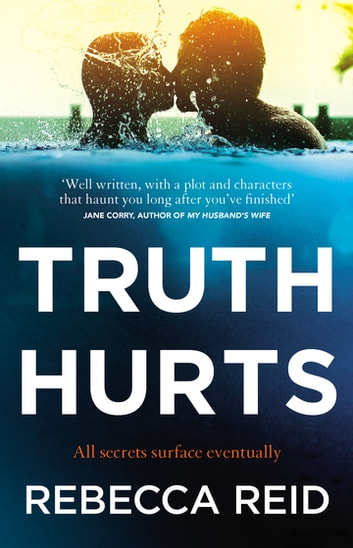 Truth Hurts - A captivating, breathless read ebook by Rebecca Reid