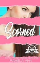 Scorned [Torn Series] ebook by Pamela Ann