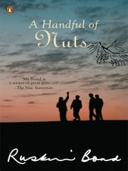 A Handful Of Nuts ebook by RUSKIN BOND