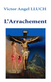 L'Arrachement ebook by Victor Angel  LLUCH