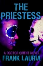 The Priestess ebook by Frank Lauria