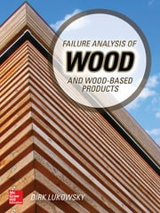 Failure Analysis of Wood and Wood-Based Products ebook by Dirk Lukowsky