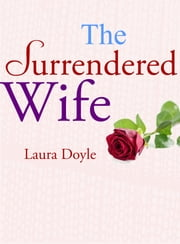 The Surrendered Wife ebook by Laura Doyle