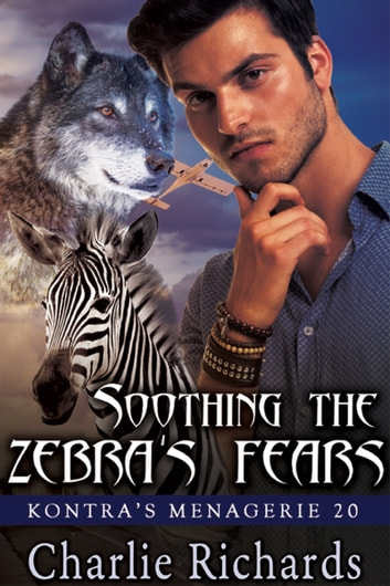 Soothing the Zebra's Fears - Book 20 ebook by Charlie Richards
