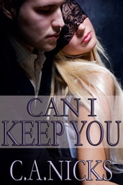 Can I Keep You ebook by C A Nicks