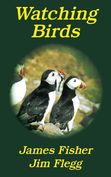 Watching Birds ebook by James Fisher