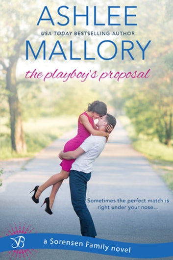 The Playboy's Proposal ebook by Ashlee Mallory