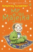 Mr Majeika ebook by Humphrey Carpenter
