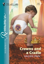 Crowns And A Cradle (Mills & Boon Silhouette) ebook by Valerie Parv