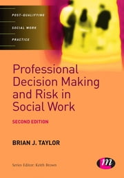 Professional Decision Making and Risk in Social Work ebook by Dr Brian Taylor
