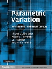 Parametric Variation - Null Subjects in Minimalist Theory ebook by Theresa Biberauer,Anders Holmberg,Ian Roberts,Michelle Sheehan