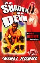 In the Shadow of the Devil ebook by Nigel Hogge