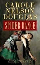 Spider Dance ebook by Carole Nelson Douglas